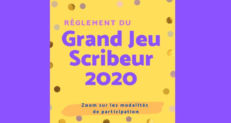 Règlement du Grand jeu Scribeur 2020
